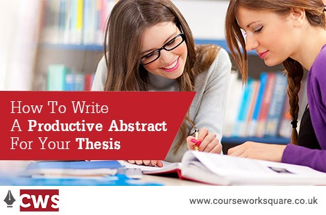 How to Write a Productive Abstract for Your Thesis