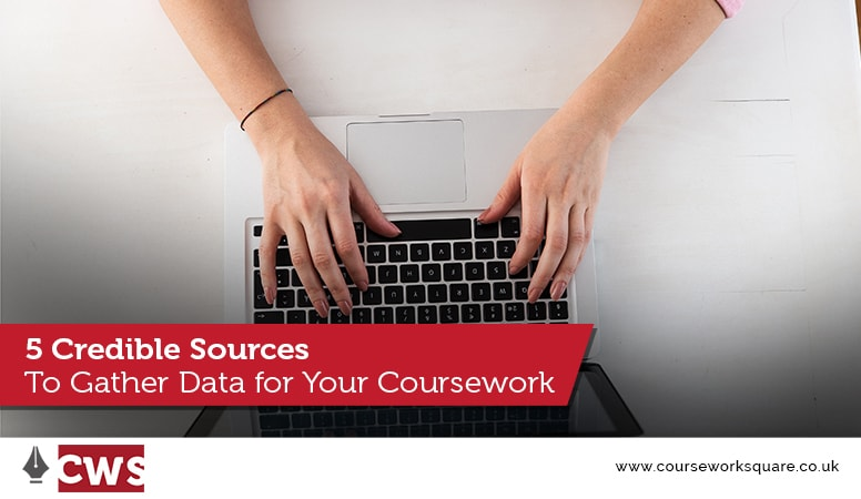 5 Credible Sources to Gather Data for Your Coursework