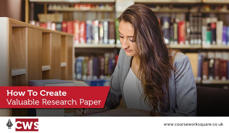How To Create Valuable Research Paper
