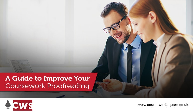 A Guide to Improve Your Coursework Proofreading