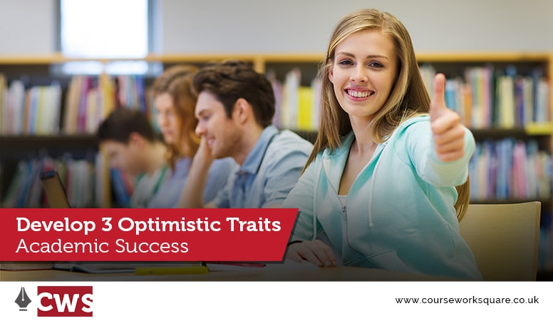 Develop 3 Optimistic Traits For Academic Success