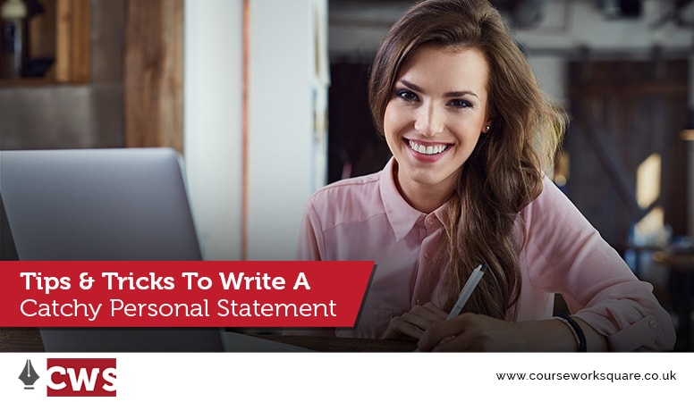 Tips And Tricks To Write A Catchy Personal Statement