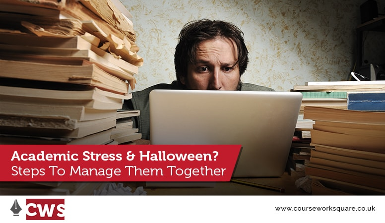 Academic Stress And Halloween? Steps To Manage Them Together
