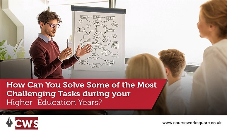 How Can You Solve Some of the Most Challenging Tasks during your Higher Education Years?